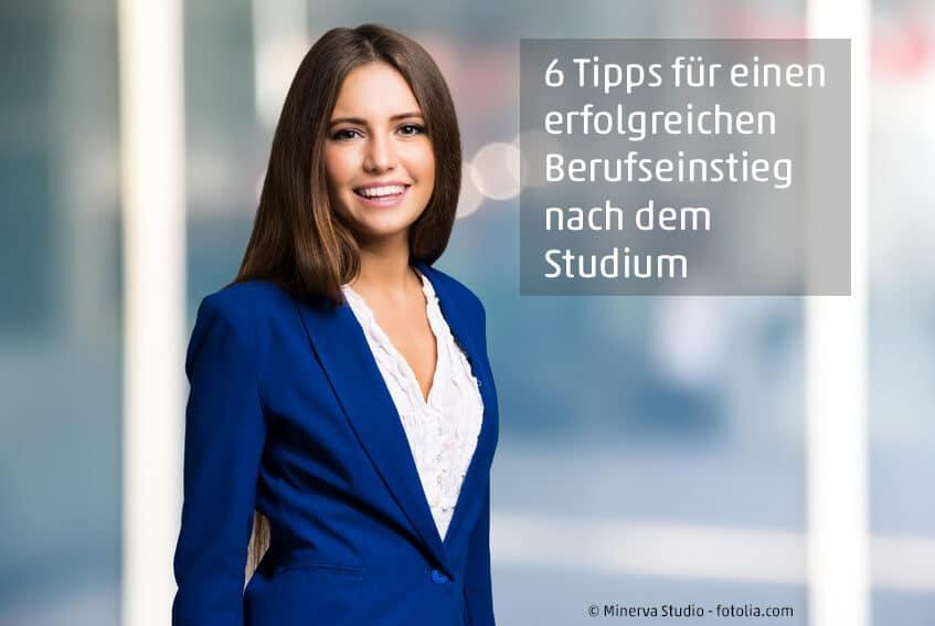 6 Tipps für den erfolgreichen Berufseinstieg